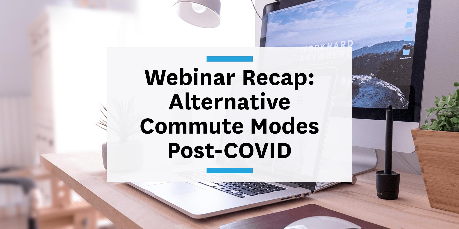 Webinar recap: Alternative commute modes post-COVID